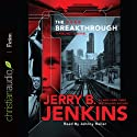 The Breakthrough: Precinct 11, Book 3 (       UNABRIDGED) by Jerry B. Jenkins Narrated by Johnny Heller