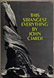 This Strangest Everything (0813505267) by John Ciardi