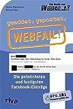 geaddet, gepostet, Webfail!: Die peinlichsten und lustigsten Facebook-Eintr�ge