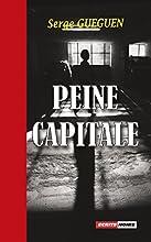 Peine capitale: Finaliste du Prix des Quais des Orfèvres 2014