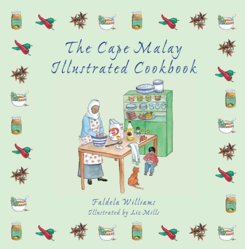 The Cape Malay Illustrated Cookbook by Faldela Williams