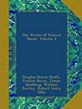 The Works of Francis Bacon, Volume 4 (German Edition)