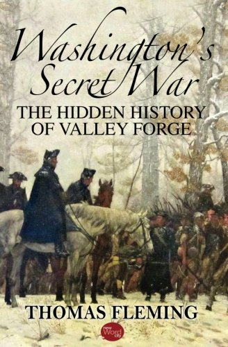 washingtons-secret-war-the-hidden-history-of-valley-forge