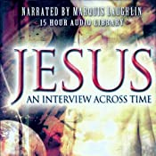 Jesus: An Interview Across Time: A Psychiatrist Looks at Christ's Humanity | [Andrew G. Hodges]