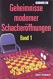 Geheimnisse Moderner Schacheroeffnungen Band 1
