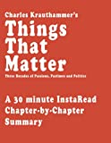Things That Matter by Charles Krauthammer - A 30-minute Chapter-by-Chapter Summary
