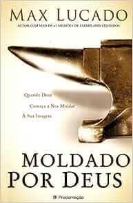 Comeca a Nos Moldar a Sua Imagem: 9788586261022: Amazon.com: Books