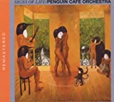 Signs Of Life By Penguin Cafe Orchestra (2008-07-14)