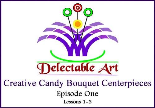 Creative Candy Bouquet Centerpieces: Episode