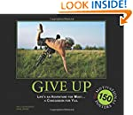 Give Up: Life's an Adventure for Most...