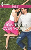How to Get Over Your Ex (Harlequin Kiss)