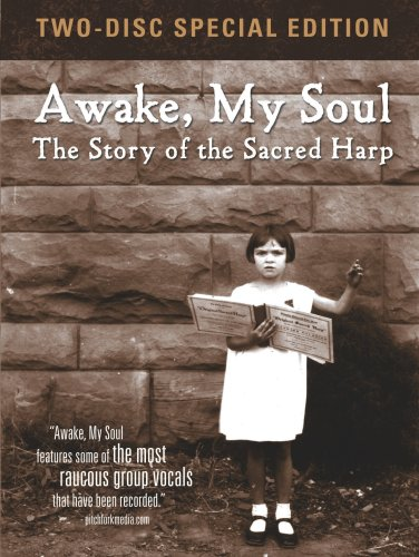 Awake My Soul: The Story of the Sacred Harp [DVD] [2008] [US Import]