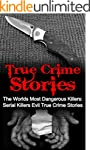 True Crime Stories: The Worlds Most D...