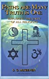 img - for Paths Are Many Truth Is One: Exploring the Unity of All Relgions book / textbook / text book