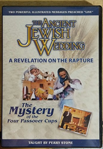 The Ancient Jewish Wedding- A Revelation on the Rapture/ The Mystery of the Four Passover Cups