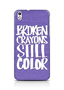 AMEZ broken crayons still colour Back Cover For HTC Desire 816