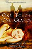 img - for One Touch, One Glance: A Collection of Romance Tales book / textbook / text book