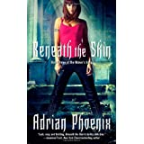 Beneath the Skin: Book Three of The Maker's Songpar Adrian Phoenix