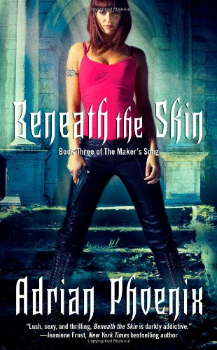 Beneath the Skin: Book Three of The Maker's Song (Adrian Phoenix Makers Song Series compare prices)