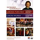 Howard Goodall' Choirs Perform / Choir Works [DVD] [2009]