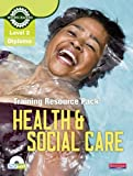 Level 2 Health and Social Care: Training Resource Pack (Level 2 Work Based Learning Health and Social Care)