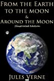 From the Earth to the Moon & Around the Moon (Illustrated Edition) (English Edition)