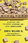 Word Nerd: Dispatches From The Word G...