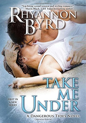 Image of Take Me Under (A Dangerous Tides Novel)