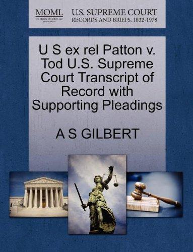 U S Ex Rel Patton V. Tod U.S. Supreme Court Transcript