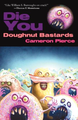 Die You Doughnut Bastards [Pierce, Cameron] (Tapa Blanda)