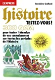 echange, troc Bénédicte Gaillard - Histoire ! Testez-vous en 300 QCM