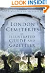 London Cemeteries: An Illustrated Gui...
