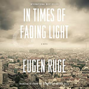 In Times of Fading Light | [Eugen Ruge]