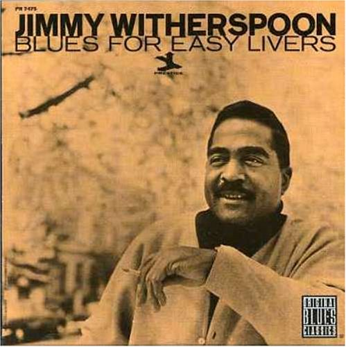 Blues for Easy Livers by Jimmy Witherspoon