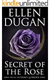 Secret Of The Rose (Legacy Of Magick Series, Book 2)