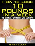 How To Lose 10 Pounds In A Week - The...