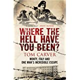 Where The Hell Have You Been?by Tom Carver