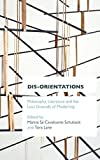 img - for Dis-orientations: Philosophy, Literature and the Lost Grounds of Modernity book / textbook / text book