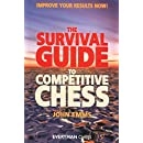 The Survival Guide to Competitive Chess : Improve Your Results Now!