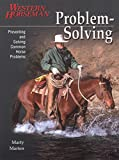 Problem Solving: Preventing and Solving Common Horse Problems (Western Horseman Books)