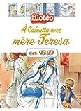 Les Chercheurs de Dieu, Tome 23 : A Calcutta avec mère Teresa en BD