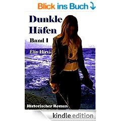 Dunkle H�fen - Band 1: Historischer Roman