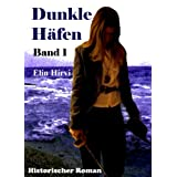 Dunkle Hfen - Band 1: Historischer Romanvon &#34;Elin Hirvi&#34;