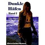 """Dunkle H�fen - Band 1: Historischer Romanvon """"Elin Hirvi"""""""