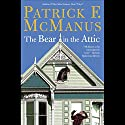 The Bear in the Attic (       UNABRIDGED) by Patrick F. McManus Narrated by Norman Dietz