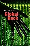 Image de Global Hack: Hacker, die Banken ausspähen. Cyber-Terroristen, die Atomkraftwerke kapern.