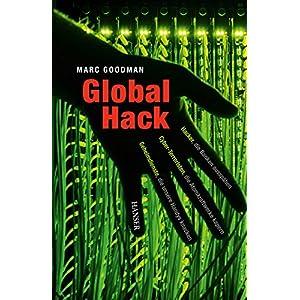 Global Hack: Hacker, die Banken ausspähen. Cyber-Terroristen, die Atomkraftwerke kapern.
