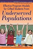 Effective Program Models for Gifted Students From Underserved Populations (CEC-TAG Educational Resources)