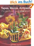 Tapas, Mezze, Antipasti - Fingerfood...