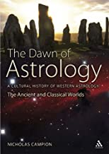 The Dawn of Astrology: A Cultural History of Western Astrology (The Ancient and Classical Worlds)
